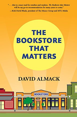 The Bookstore That Matters by David Almack (2016-07-05)