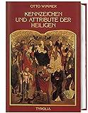 Kennzeichen und Attribute der Heiligen - Otto Wimmer