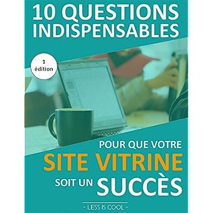 10 questions indispensables pour que mon site vitrine soit un succès