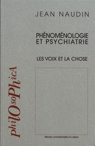 Phnomnologie et psychiatrie : Les voix et la chose