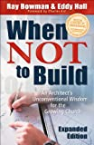 When Not to Build: An Architect's Unconventional Wisdom for the Growing Church best price on Amazon @ Rs. 0