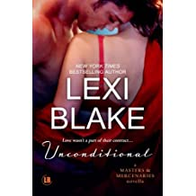 Unconditional: A Masters and Mercenaries Novella by Lexi Blake (2014-01-28)