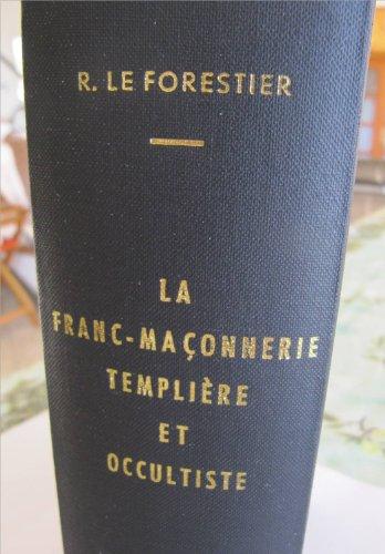 La franc-maçonnerie templiere et occultiste