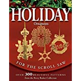 Holiday Ornaments for the Scroll Saw: Over 300 Beautiful Patterns from the Berry Basket Collection by Rick & Karen Longabaugh (2005-09-01)