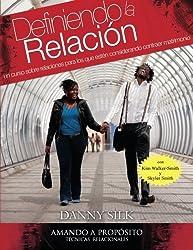Definiendo la Relacion: Un Curso Relaciones Para Los Que Esten Considerando Contraer Matrimonio (Spanish Edition) by Danny Silk (2013-07-24)