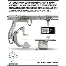 """La Tomografia Computerizzata """"Cone Beam"""" (Cbct) nella Pianificazione e nel Monitoraggio dei Trattamenti Percutanei di Termoablazione con Microonde delle Neoplasie Epatiche"""