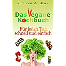 Das vegane Kochbuch: Für jeden Tag, schnell und einfach