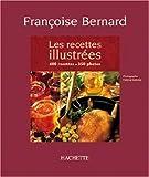 Image de Les Recettes illustrées : 600 recettes, 350 photos