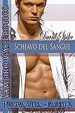 Nuova Vita - Vampiro Gay Erotico: Schiavo Del Sangue - Parte 2