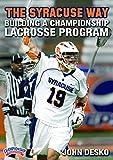 John Desko: The Syracuse Way: Building a Championship Lacrosse Program (DVD) by John Desko
