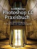 Die besten Buch über Photoshops - Scott Kelbys Photoshop CC-Praxisbuch: Über 100 Workshops voller Bewertungen