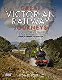 Great Victorian Railway Journeys: How Modern Britain was Built by Victorian Steam Power