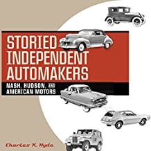 Storied Independent Automakers: Nash, Hudson, and American Motors