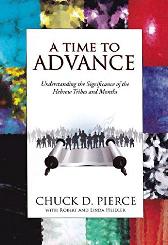 A Time to Advance: Understanding the Significance of the Hebrew Tribes and Months (English Edition)