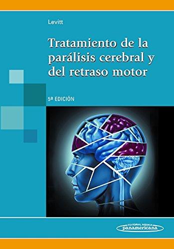 Tratamiento de la parálisis cerebral y del retraso motor / Treatment of cerebral palsy and motor delay por Sophie Levitt