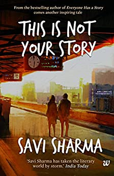 This is Not Your Story by [Sharma, Savi]