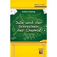 Jule und der Schrecken der Chemie (Erlebnis Wissenschaft)