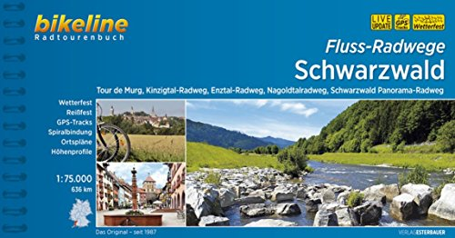 Bikeline Flussradwege Schwarzwald. Tour de Murg, Kinzigtal-Radweg, Enztal-Radweg, Nagoldtalradweg, Schwarzwald Panorama-Radweg,  1 : 75 000, 670 km, wetterfest/reißfest, GPS-Tracks 670 Gps