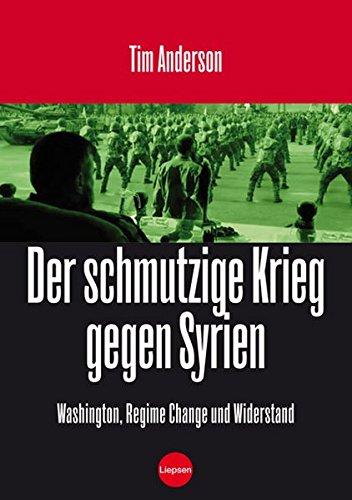 Der Schmutzige Krieg gegen Syrien: Washington, Regime Change, Widerstand