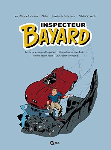 Inspecteur Bayard intégrale, Tome 01: INSPECTEUR BAYARD - INTEGRALE T01