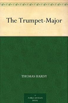 The Trumpet-Major (English Edition) von [Hardy, Thomas]