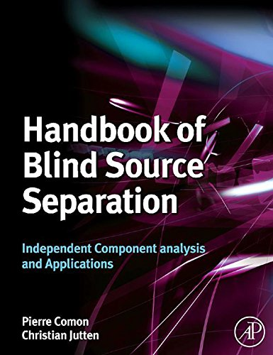 Handbook of Blind Source Separation: Independent Component Analysis and Applications