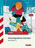 Stark in Deutsch - Oberstufe - Materialgestütztes Schreiben - Rainer Koch
