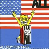 Allroy For Prez
