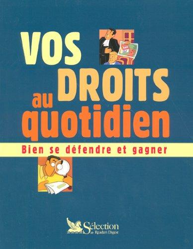 Vos droits au quotidien : Bien se défendre et gagner par Laurence Ollivier