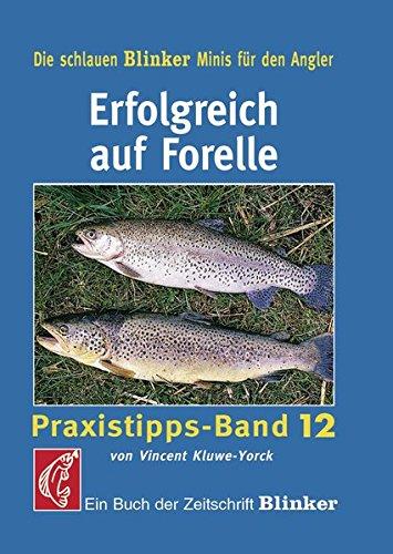 Erfolgreich auf Forelle: Praxistipps - Band 12 (Blinker Minis)*