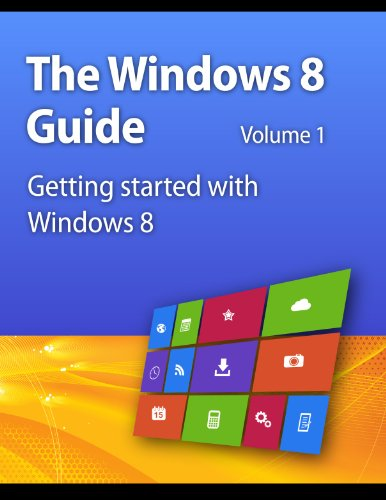 Getting Started with Windows 8 (The Windows 8 Guide Book 1) (English Edition) por Michael Lasky
