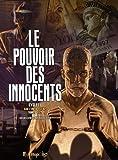 Le pouvoir des innocents cycle 2 - Car l'enfer est ici : Coffret en 2 volumes : Tome 1, 508 statues souriantes ; Tome 2, 3 témoignages