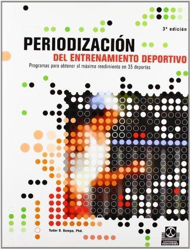 Periodizacion del Entrenamiento Deportivo (Spanish Edition) 3rd edition by Tudor, Ph.D. O. Bompa (2012) Paperback