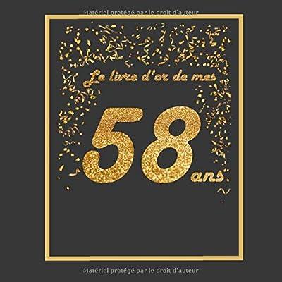 Le livre d'or de mes 58 ans: Thème black & or, livre à personnaliser pour anniversaire - 21x21cm 75 pages - pour grand-mère, grand-père, femme, mari, père, mère