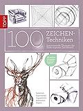 100 Zeichentechniken: Inspirierende Übungen für Ihren eigenen Zeichenstil