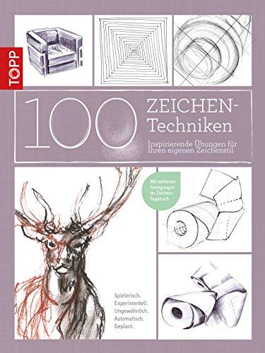 100 Zeichentechniken: Inspirierende Übungen für Ihren eigenen Zeichenstil (Inspirierende Zeichen)