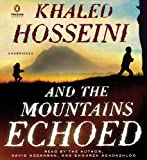 By Khaled Hosseini - And the Mountains Echoed: A Novel by the Bestselling Author of the Kite Runner and a Thousand Splendid Suns (Unabridged) (4/21/13)