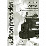 Oblivion-Arreglados para violín-Violonchelo-Piano-(+ Violín-Contrabajo-C/B de instrumentos) [de la fragancia/Alemán] Compositor: Piazz olla Astor De la serie: Edition Pro Salon