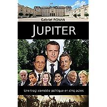 JUPITER: Une tragi-comédie politique en cinq actes