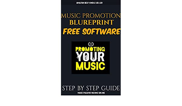 Music Promotion Blueprint With Social Media + FREE Software eBook