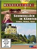 Wunderschön! - Sommerglück in Kärnten: Sonne, Berge, Seen