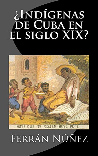 Descargar Libro ¿Indígenas de Cuba en el siglo XIX? de Ferrán Núñez