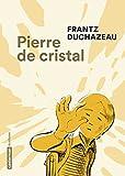 vignette de 'Pierre de cristal (Frantz Duchazeau)'