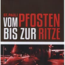 St. Pauli - Vom Pfosten bis zur Ritze  (earbooks)