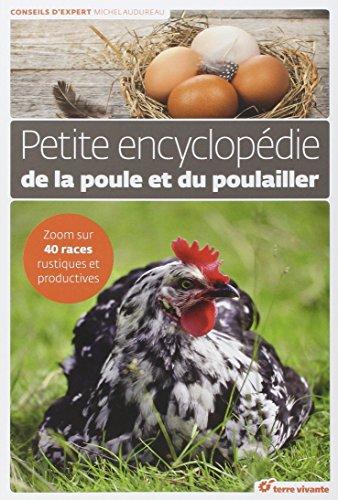 Petite encyclopdie de la poule et du poulailler : Connatre, construire, amnager, lever