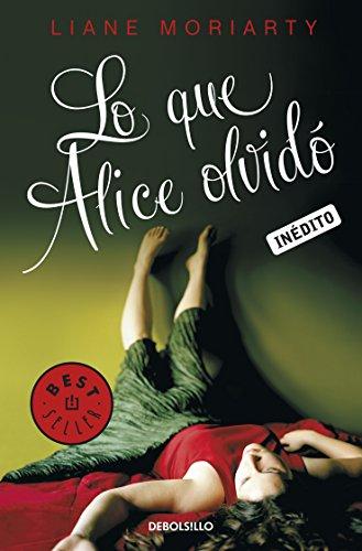 Lo que Alice olvidó por Liane Moriarty