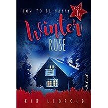 How to be happy 4: Winterrose: Liebesroman