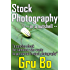 Stock Photography -- in a nutshell --  A concise guide to get started in Stock Photography