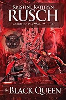 The Black Queen: The Sixth Book of The Fey by [Rusch, Kristine Kathryn]