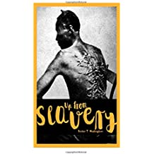 Up from Slavery: : Up from Slavery ( World Classic Books Up from Slavery )